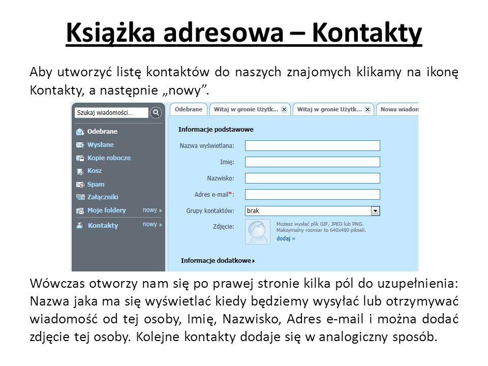 """Książka adresowa – Kontakty Aby utworzyć listę kontaktów do naszych znajomych klikamy na ikonę Kontakty, a następnie """"nowy"""". Wówczas otworzy nam się p"""