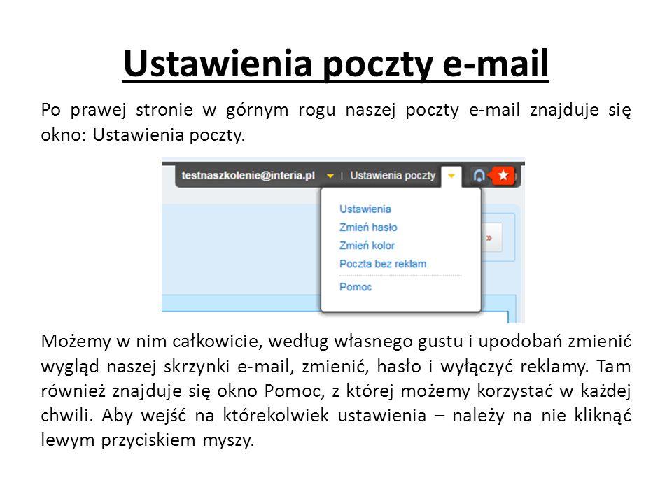 Ustawienia poczty e-mail Po prawej stronie w górnym rogu naszej poczty e-mail znajduje się okno: Ustawienia poczty. Możemy w nim całkowicie, według wł