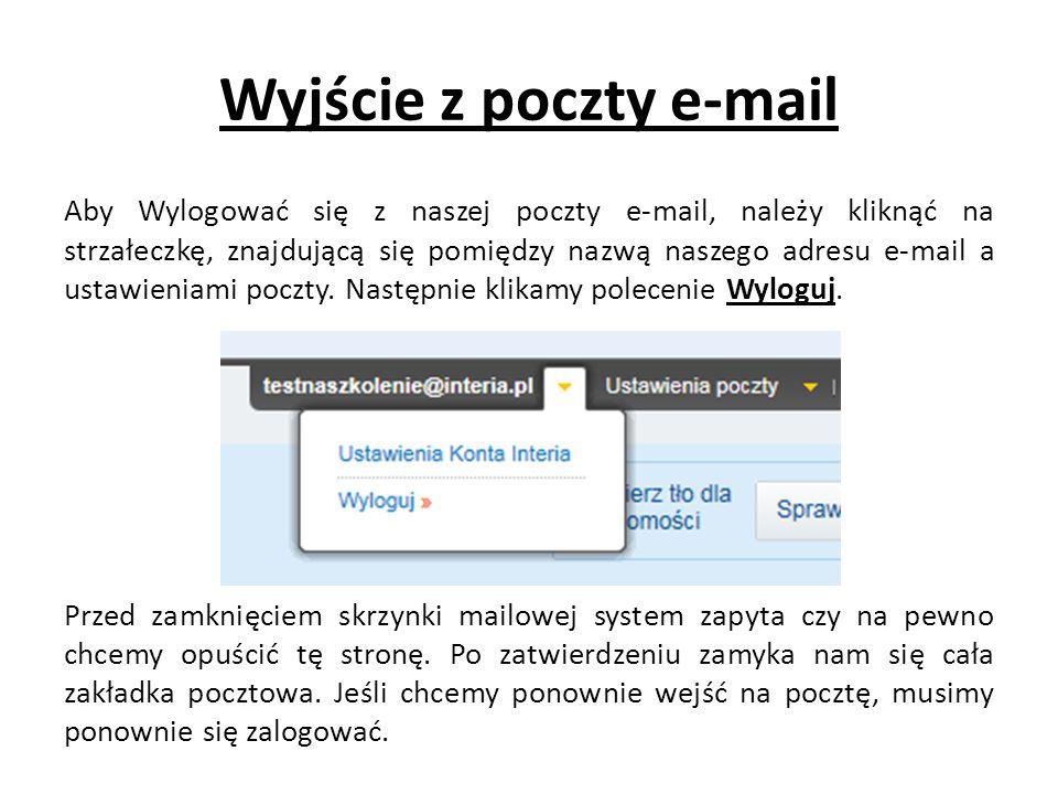 Wyjście z poczty e-mail Aby Wylogować się z naszej poczty e-mail, należy kliknąć na strzałeczkę, znajdującą się pomiędzy nazwą naszego adresu e-mail a