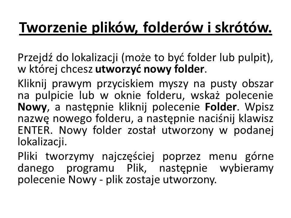 Tworzenie plików, folderów i skrótów. Przejdź do lokalizacji (może to być folder lub pulpit), w której chcesz utworzyć nowy folder. Kliknij prawym prz