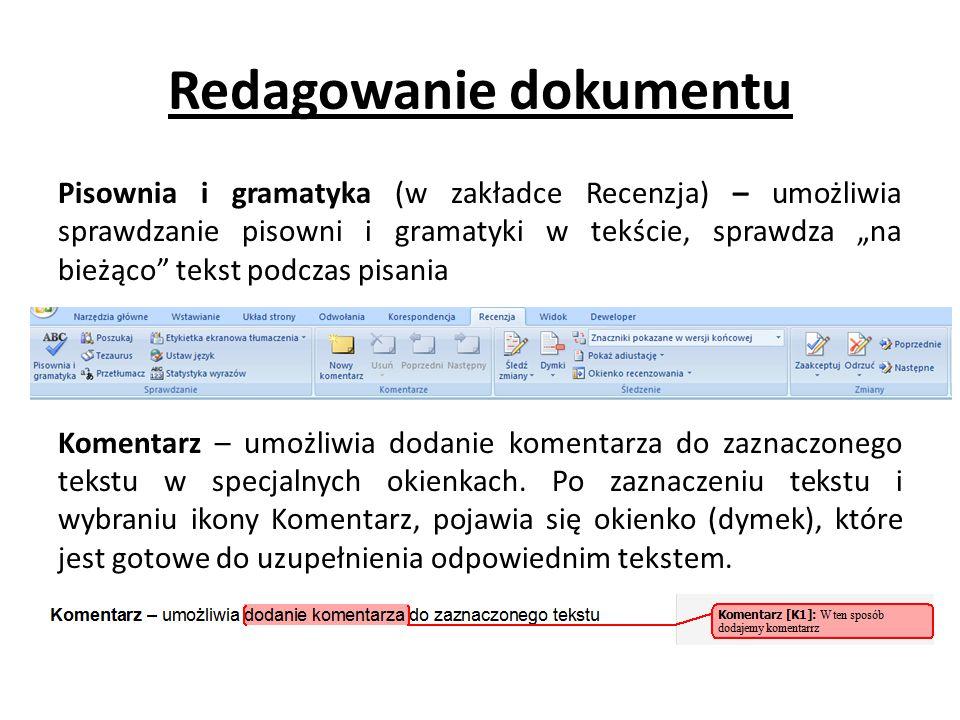"""Redagowanie dokumentu Pisownia i gramatyka (w zakładce Recenzja) – umożliwia sprawdzanie pisowni i gramatyki w tekście, sprawdza """"na bieżąco tekst podczas pisania Komentarz – umożliwia dodanie komentarza do zaznaczonego tekstu w specjalnych okienkach."""