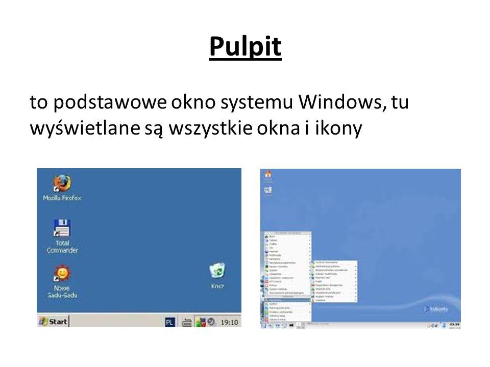 """Pulpit Ikony – to graficzna reprezentacja plików, folderów, programów, ustawień Pasek zadań – to miejsce, w którym pojawiają się """"odsyłacze do aktualnie używanych okien"""