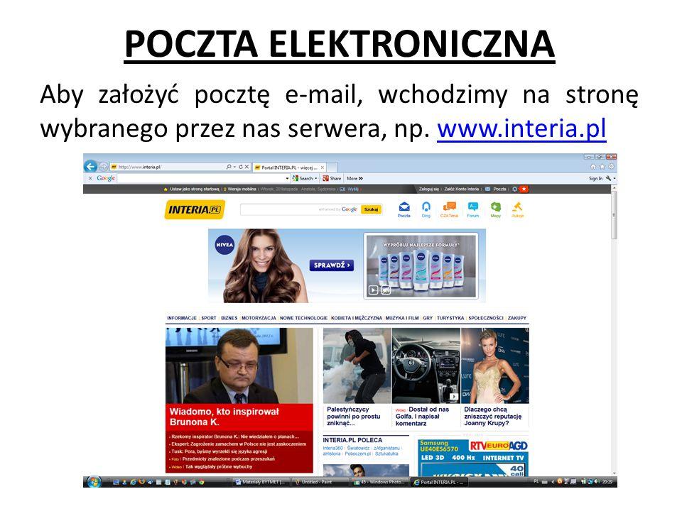 POCZTA ELEKTRONICZNA Aby założyć pocztę e-mail, wchodzimy na stronę wybranego przez nas serwera, np. www.interia.plwww.interia.pl