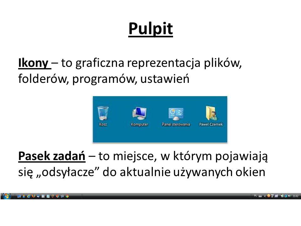 """Pulpit Ikony – to graficzna reprezentacja plików, folderów, programów, ustawień Pasek zadań – to miejsce, w którym pojawiają się """"odsyłacze"""" do aktual"""