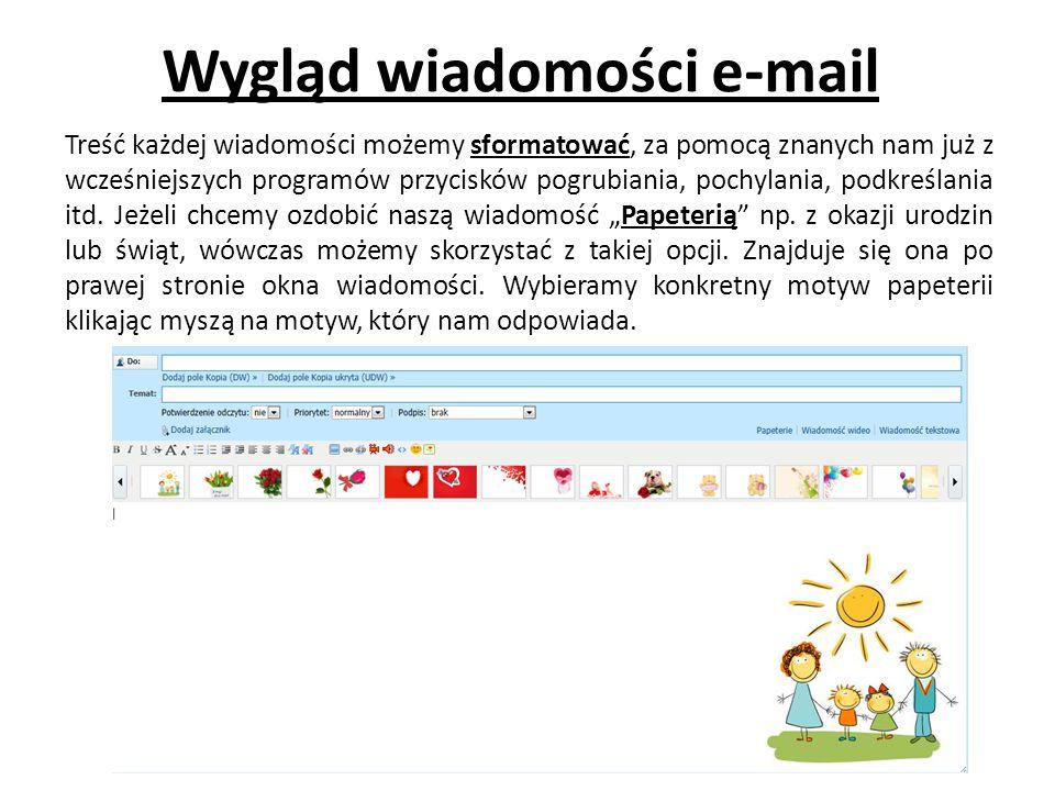 Wygląd wiadomości e-mail Treść każdej wiadomości możemy sformatować, za pomocą znanych nam już z wcześniejszych programów przycisków pogrubiania, pochylania, podkreślania itd.