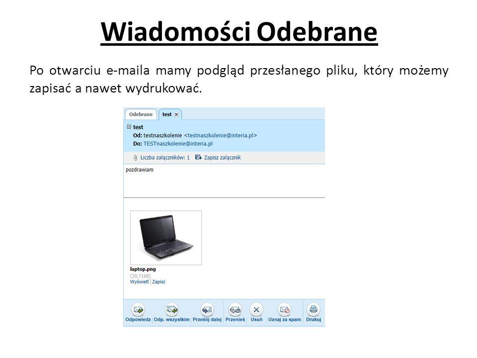 Wiadomości Odebrane Po otwarciu e-maila mamy podgląd przesłanego pliku, który możemy zapisać a nawet wydrukować.