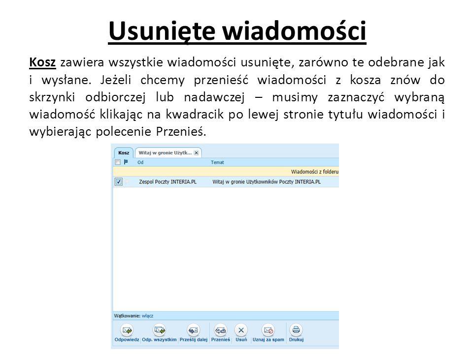 Usunięte wiadomości Kosz zawiera wszystkie wiadomości usunięte, zarówno te odebrane jak i wysłane.