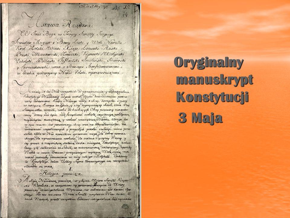 Oryginalny manuskrypt Konstytucji Oryginalny manuskrypt Konstytucji 3 Maja 3 Maja