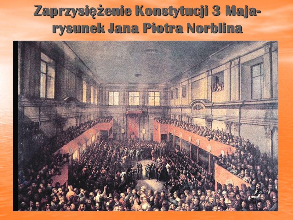 Zaprzysi ęż enie Konstytucji 3 Maja- rysunek Jana Piotra Norblina