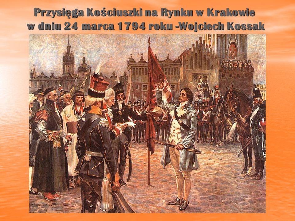 Przysi ę ga Ko ś ciuszki na Rynku w Krakowie w dniu 24 marca 1794 roku -Wojciech Kossak