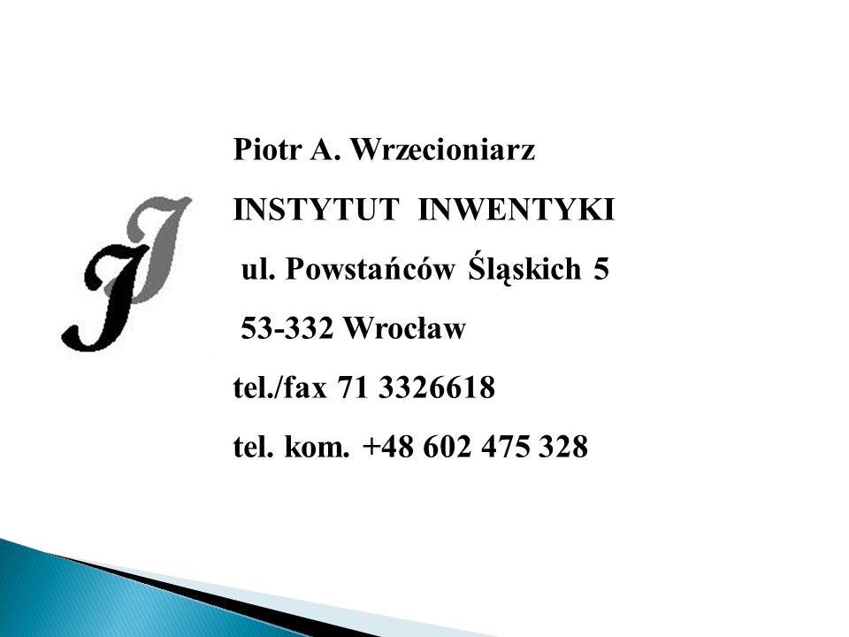 Piotr A.Wrzecioniarz INSTYTUT INWENTYKI ul.