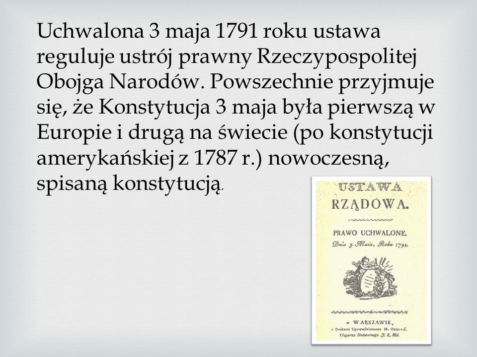 Uchwalona 3 maja 1791 roku ustawa reguluje ustrój prawny Rzeczypospolitej Obojga Narodów.