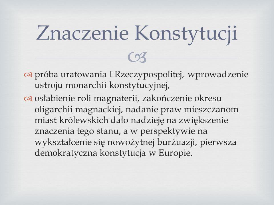Konstytucja 3 maja znosiła formalnie odrębność ustrojową Królestwa Polskiego i Wielkiego Księstwa Litewskiego, powstała Rzeczpospolita Polska. Stworzo