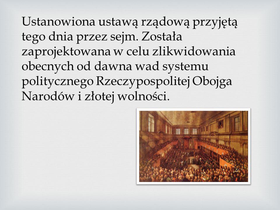 Konstytucja 3 maja znosiła formalnie odrębność ustrojową Królestwa Polskiego i Wielkiego Księstwa Litewskiego, powstała Rzeczpospolita Polska.