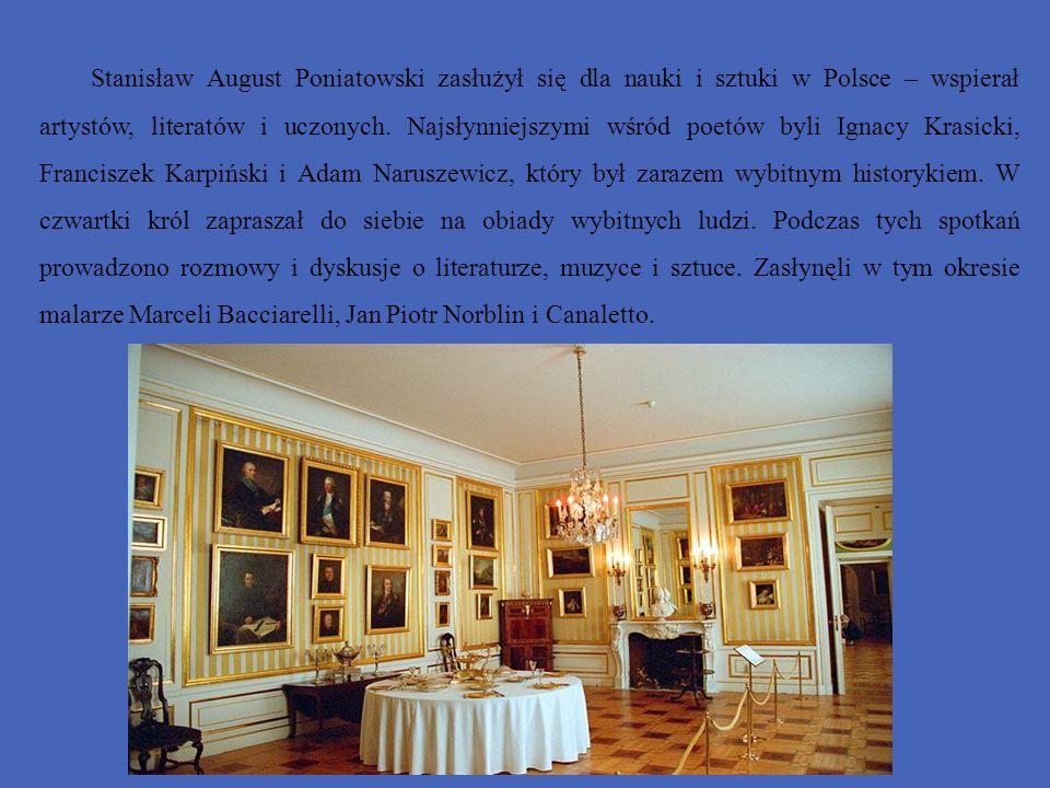 Stanisław August Poniatowski zasłużył się dla nauki i sztuki w Polsce – wspierał artystów, literatów i uczonych. Najsłynniejszymi wśród poetów byli Ig