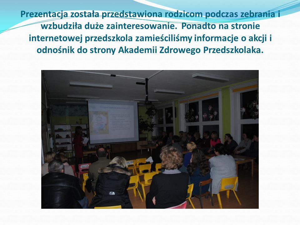 Prezentacja została przedstawiona rodzicom podczas zebrania i wzbudziła duże zainteresowanie.