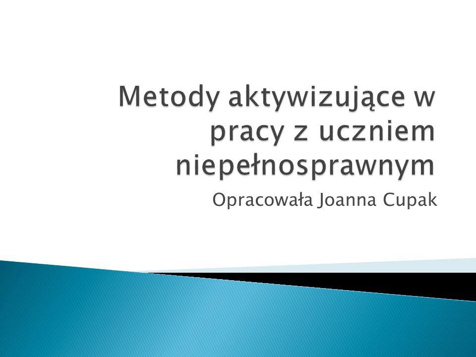 Opracowała Joanna Cupak