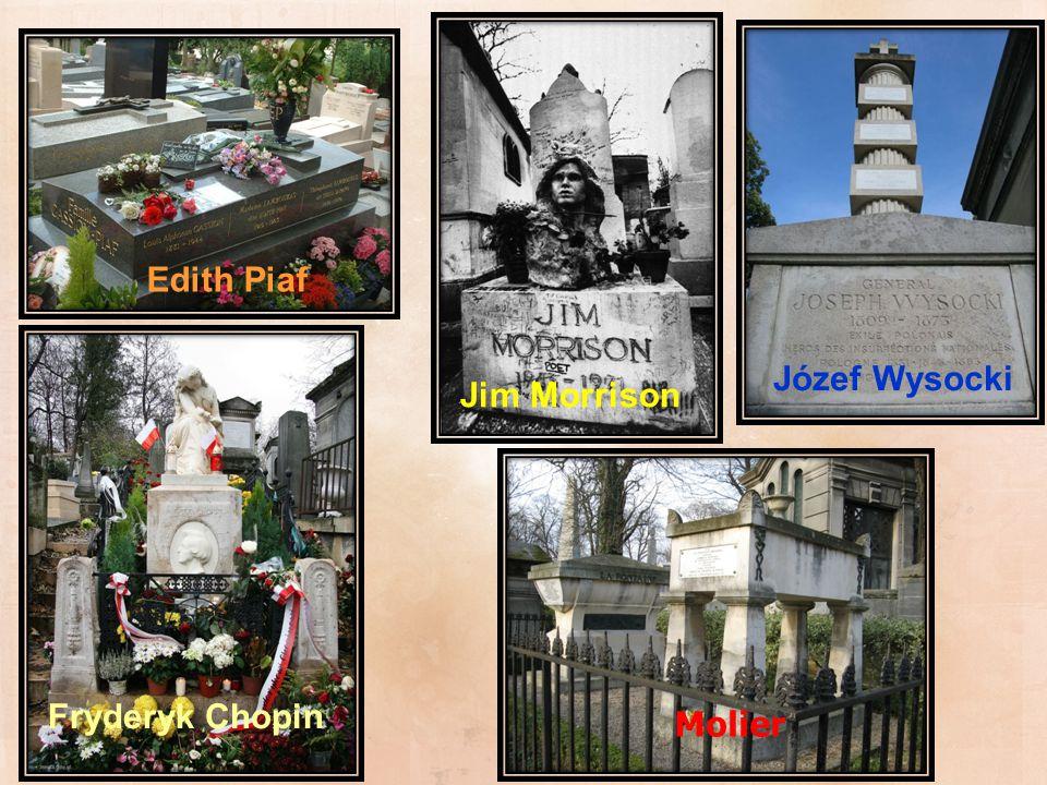 Edith Piaf Jim Morrison Fryderyk Chopin Józef Wysocki Molier