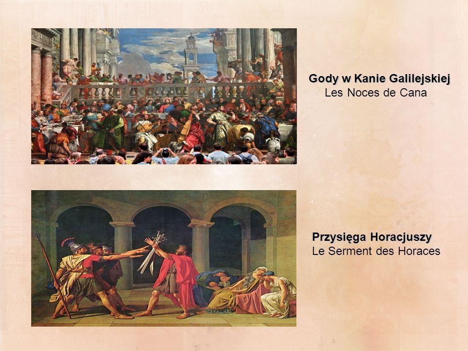 Gody w Kanie Galilejskiej Les Noces de Cana Przysięga Horacjuszy Le Serment des Horaces
