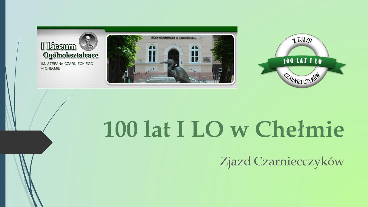 100 lat I LO w Chełmie Zjazd Czarniecczyków