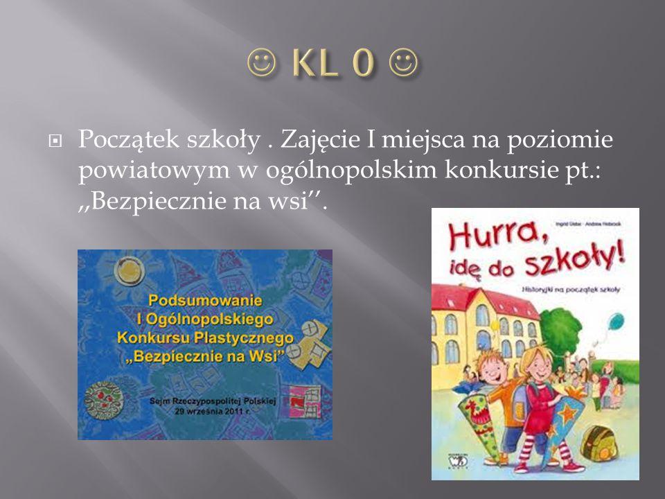  Początek szkoły. Zajęcie I miejsca na poziomie powiatowym w ogólnopolskim konkursie pt.:,,Bezpiecznie na wsi''.