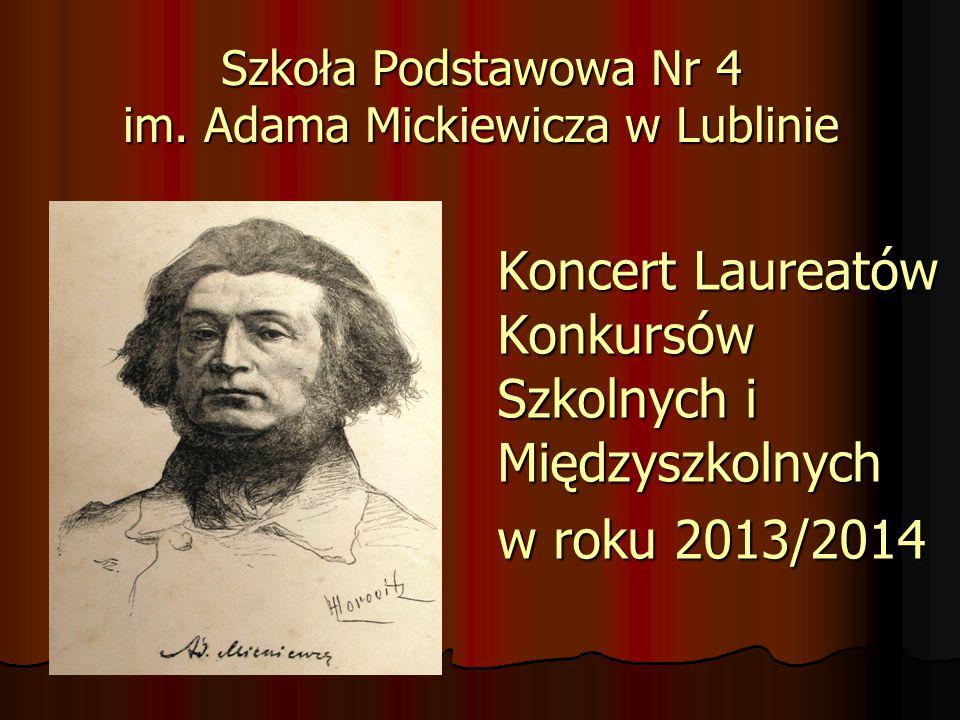 Szkoła Podstawowa Nr 4 im. Adama Mickiewicza w Lublinie Koncert Laureatów Konkursów Szkolnych i Międzyszkolnych w roku 2013/2014