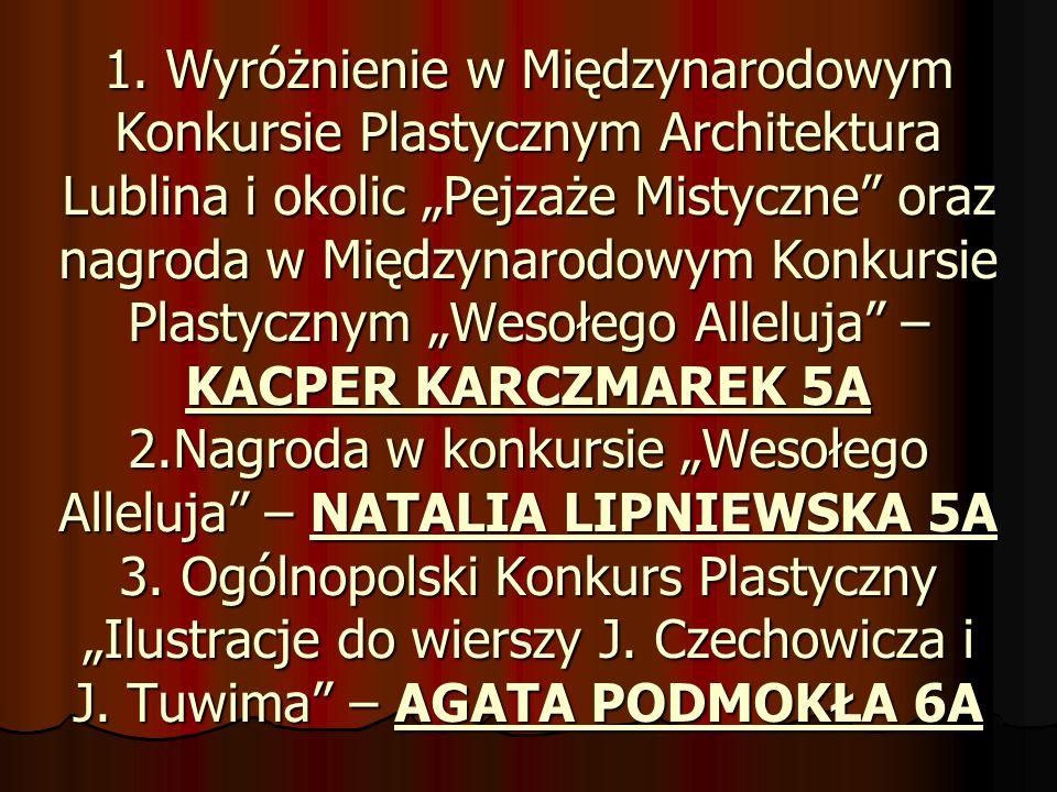 """1. Wyróżnienie w Międzynarodowym Konkursie Plastycznym Architektura Lublina i okolic """"Pejzaże Mistyczne"""" oraz nagroda w Międzynarodowym Konkursie Plas"""