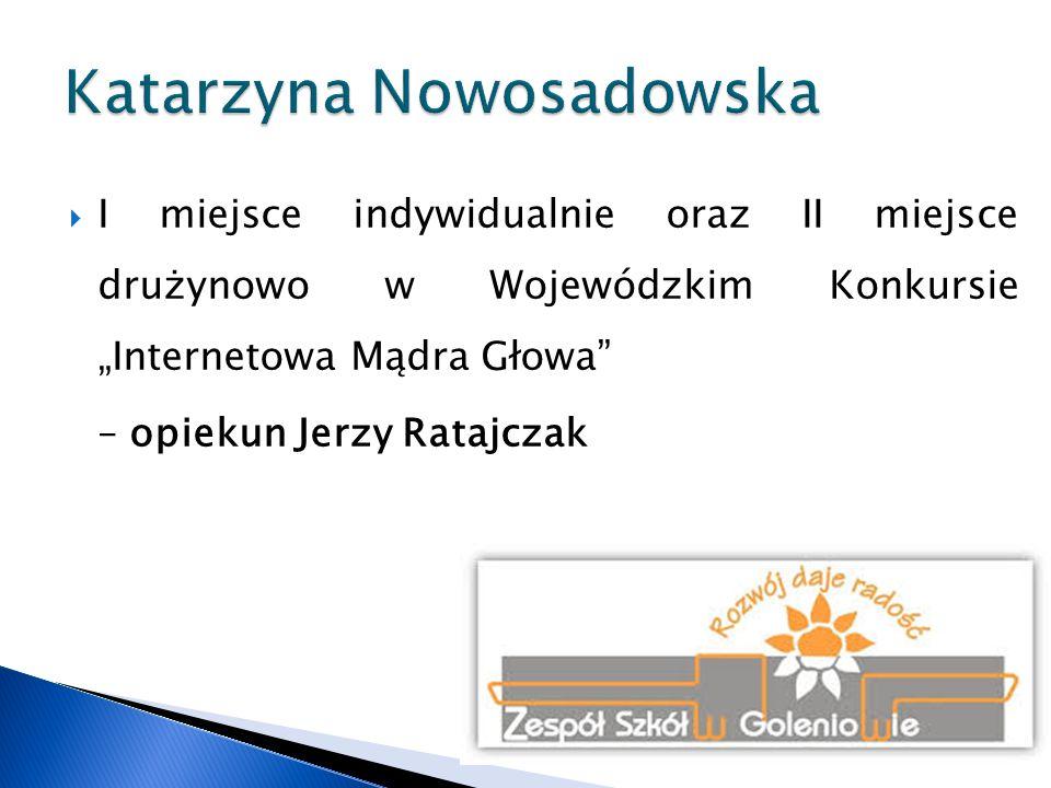 """ VI miejsce indywidualnie oraz II miejsce drużynowo w Wojewódzkim Konkursie """"Internetowa Mądra Głowa – opiekun Jerzy Ratajczak"""