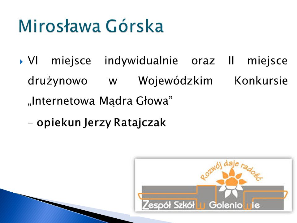  II miejsce na XXII Międzynarodowym Festiwalu Muzyki Akordeonowej w Przemyślu  II miejsce w kategorii II na Ogólnopolskim Konkursie Akordeonowym w Słupcy – opiekun Roman Rydz