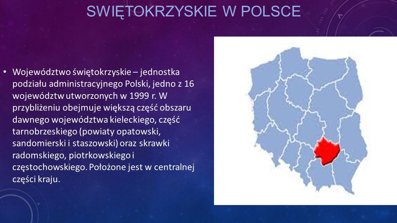 Województwo świętokrzyskie – jednostka podziału administracyjnego Polski, jedno z 16 województw utworzonych w 1999 r. W przybliżeniu obejmuje większą