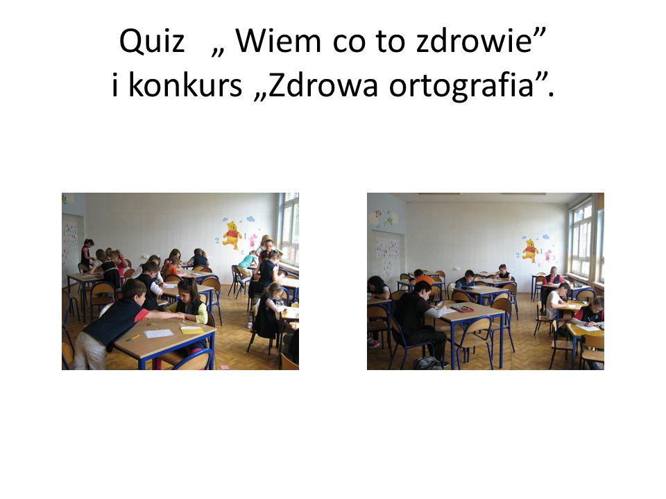 """Quiz """" Wiem co to zdrowie i konkurs """"Zdrowa ortografia ."""