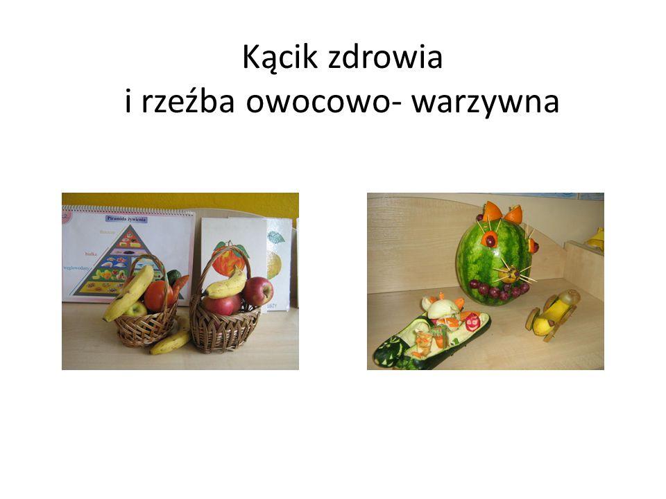 Kącik zdrowia i rzeźba owocowo- warzywna