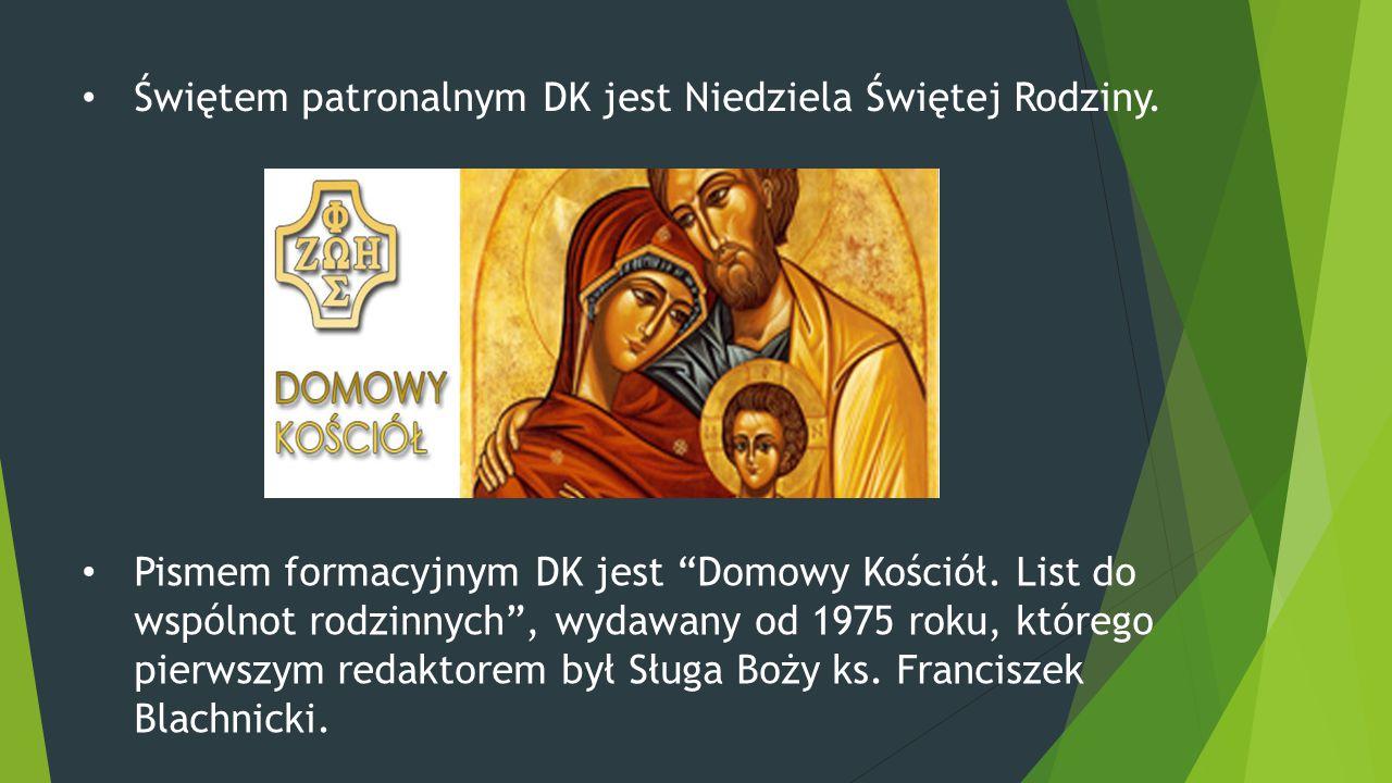 """Świętem patronalnym DK jest Niedziela Świętej Rodziny. Pismem formacyjnym DK jest """"Domowy Kościół. List do wspólnot rodzinnych"""", wydawany od 1975 roku"""