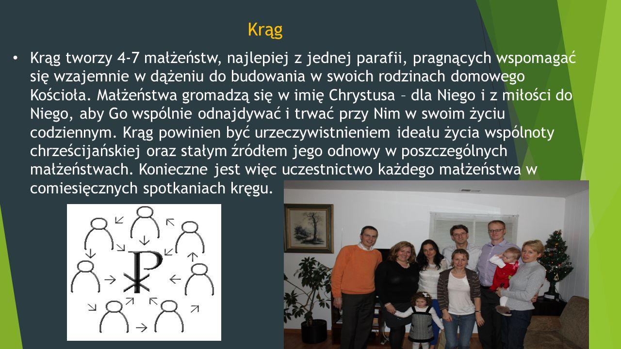 Krąg tworzy 4-7 małżeństw, najlepiej z jednej parafii, pragnących wspomagać się wzajemnie w dążeniu do budowania w swoich rodzinach domowego Kościoła.