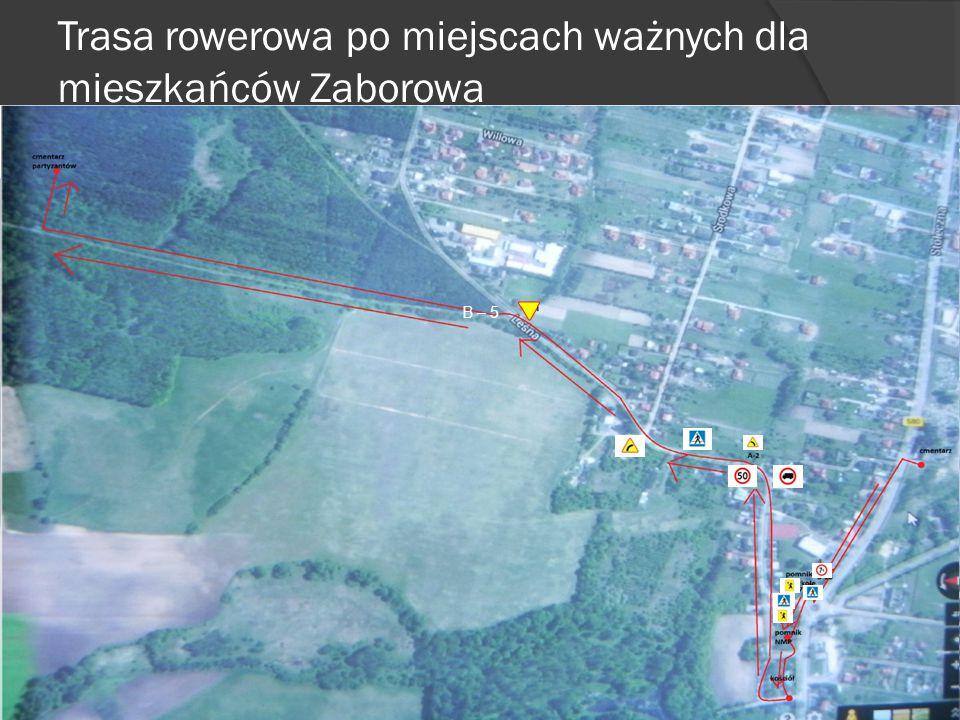 Trasa rowerowa po miejscach ważnych dla mieszkańców Zaborowa B – 5