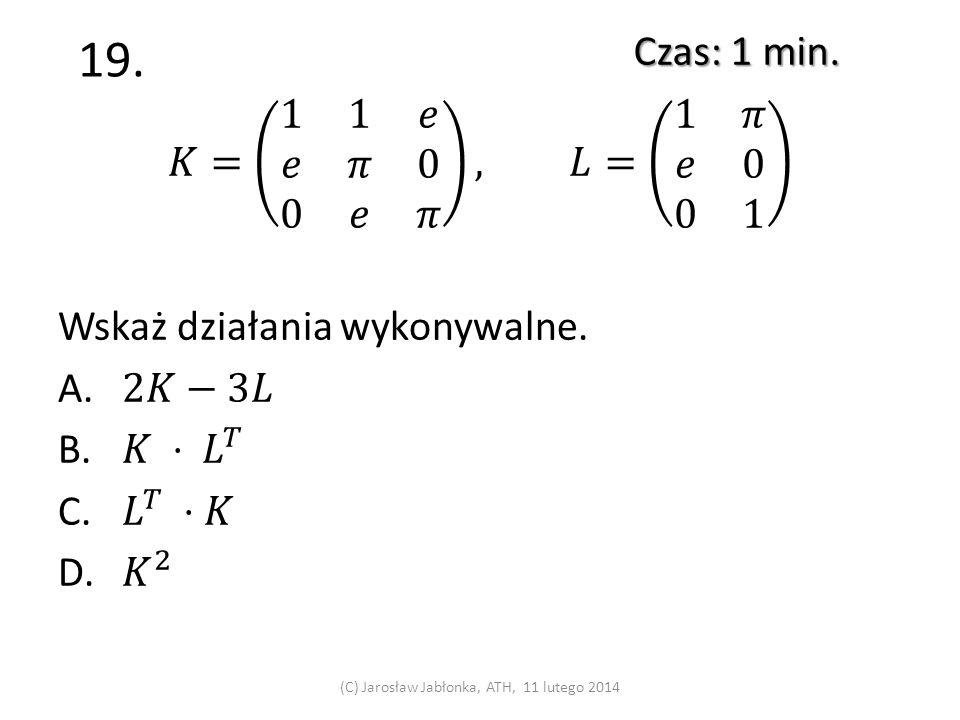 18. Czas: 2 min. (C) Jarosław Jabłonka, ATH, 11 lutego 2014