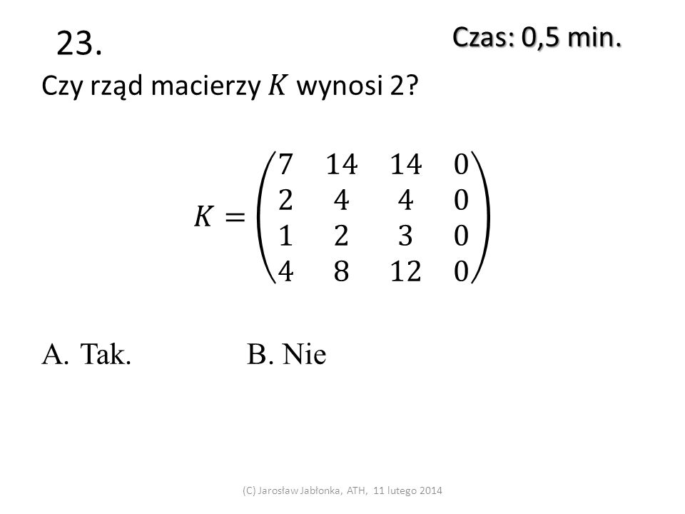 22. Czas: 0,5 min. (C) Jarosław Jabłonka, ATH, 11 lutego 2014