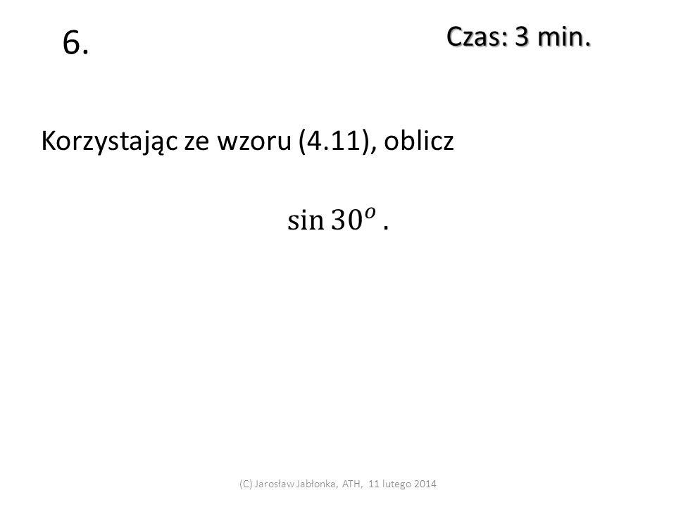 5. Czas: 3 min. (C) Jarosław Jabłonka, ATH, 11 lutego 2014