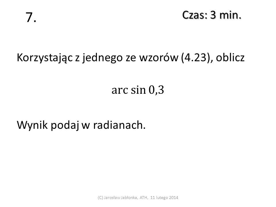6. Czas: 3 min. (C) Jarosław Jabłonka, ATH, 11 lutego 2014