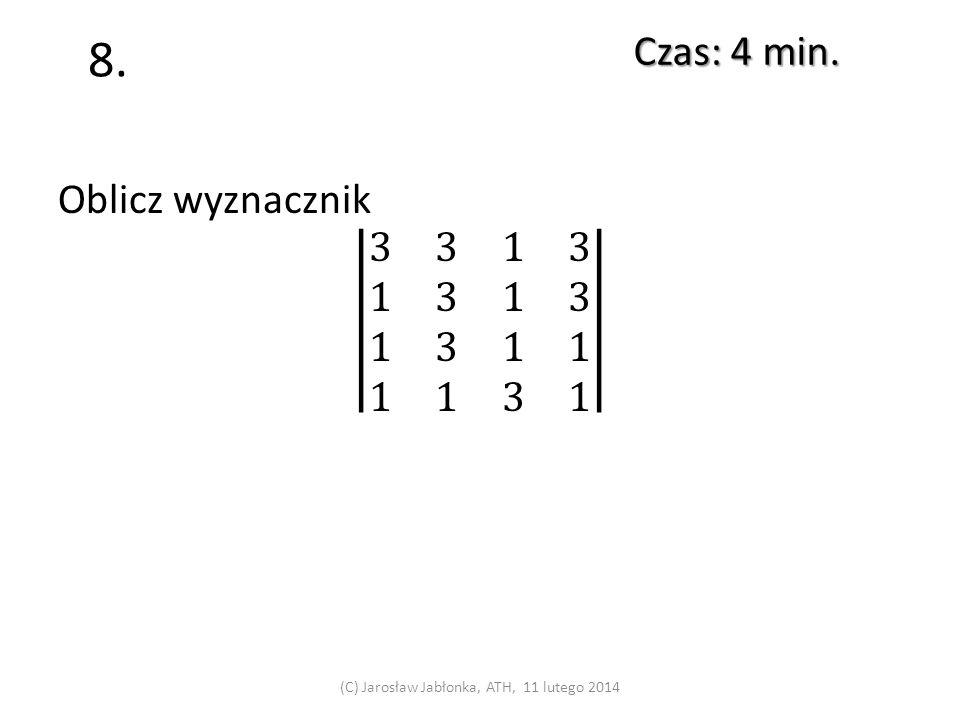 7. Czas: 3 min. (C) Jarosław Jabłonka, ATH, 11 lutego 2014