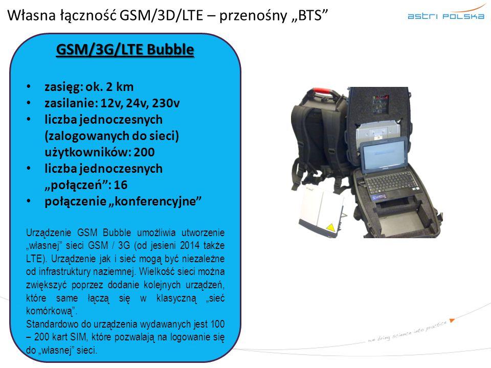 """Własna łączność GSM/3D/LTE – przenośny """"BTS"""" GSM/3G/LTE Bubble zasięg: ok. 2 km zasilanie: 12v, 24v, 230v liczba jednoczesnych (zalogowanych do sieci)"""