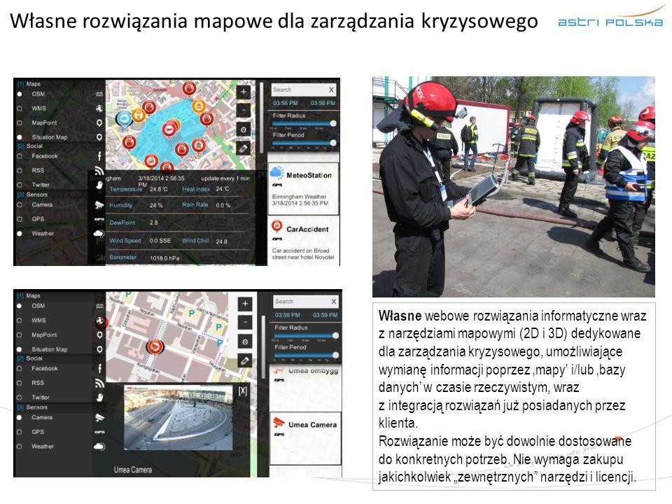 Własne rozwiązania mapowe dla zarządzania kryzysowego Własne webowe rozwiązania informatyczne wraz z narzędziami mapowymi (2D i 3D) dedykowane dla zar