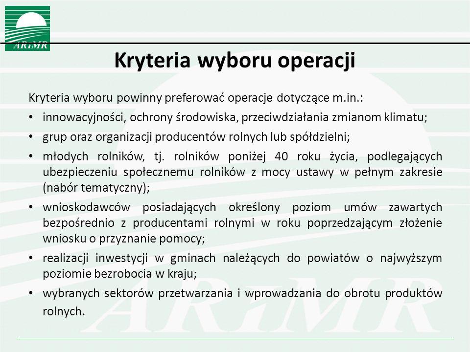 Kryteria wyboru operacji Kryteria wyboru powinny preferować operacje dotyczące m.in.: innowacyjności, ochrony środowiska, przeciwdziałania zmianom kli