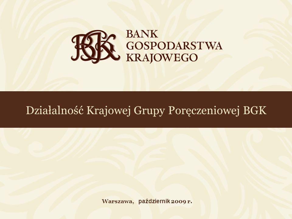 Działalność Krajowej Grupy Poręczeniowej BGK Warszawa, październik 2009 r.