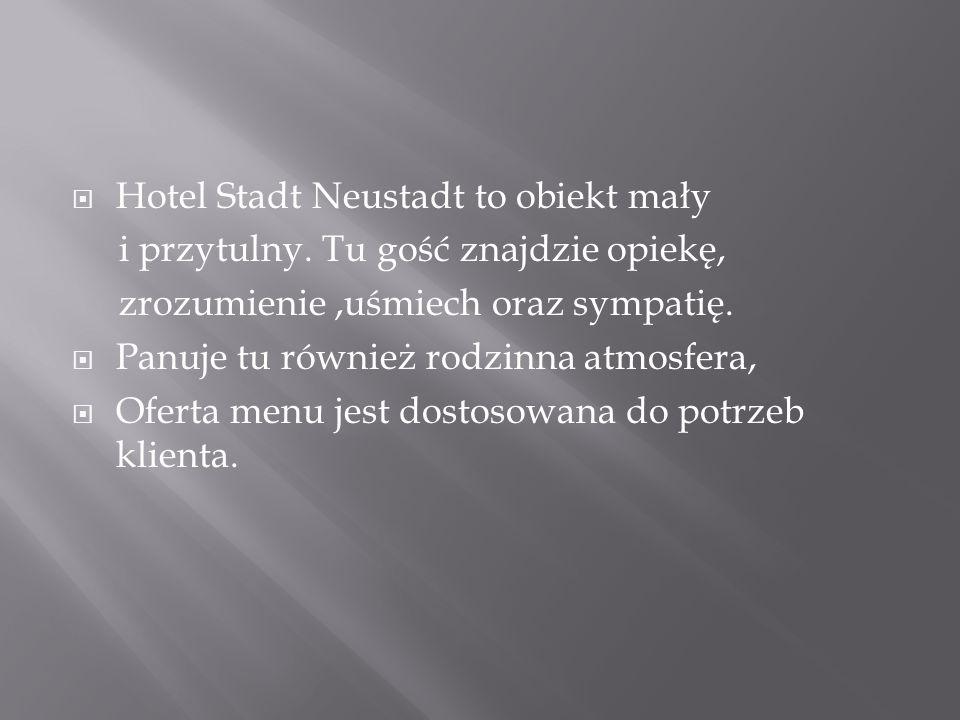  Hotel Stadt Neustadt to obiekt mały i przytulny. Tu gość znajdzie opiekę, zrozumienie,uśmiech oraz sympatię.  Panuje tu również rodzinna atmosfera,