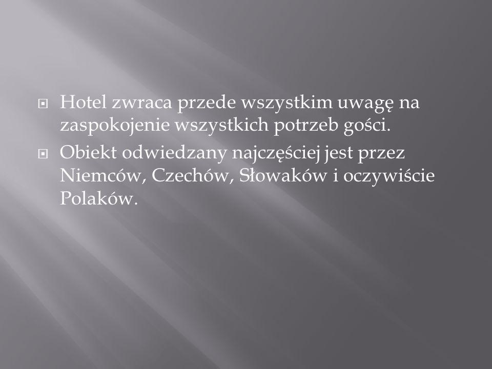  Hotel zwraca przede wszystkim uwagę na zaspokojenie wszystkich potrzeb gości.  Obiekt odwiedzany najczęściej jest przez Niemców, Czechów, Słowaków