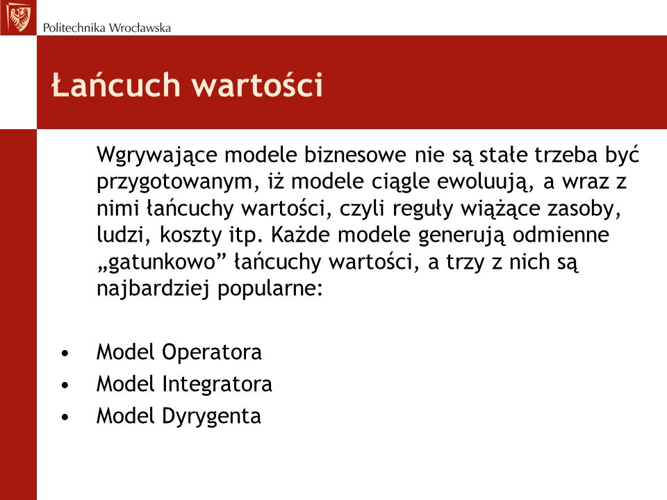 Tworzenie modeli biznesowych Opis elementów szablonu modelu biznesowego ( Ujęcie III) Kluczowi partnerzy To element modelu biznesowego opisujący sieć dostawców i współpracowników od których zależy sprawne funkcjonowanie firmy.