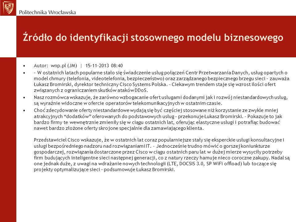 Źródło do identyfikacji stosownego modelu biznesowego Autor: wnp.pl (JM) | 15-11-2013 08:40 - W ostatnich latach popularne stało się świadczenie usług