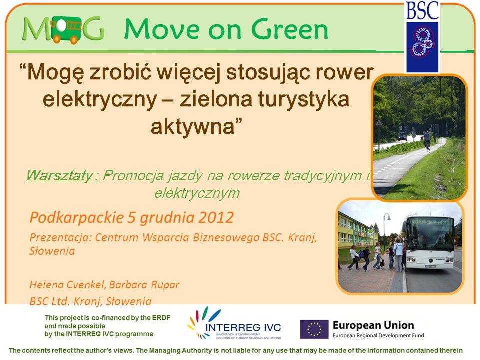 Your logo Here Mogę zrobić więcej stosując rower elektryczny – zielona turystyka aktywna Warsztaty : Promocja jazdy na rowerze tradycyjnym i elektrycznym Podkarpackie 5 grudnia 2012 Prezentacja: Centrum Wsparcia Biznesowego BSC.