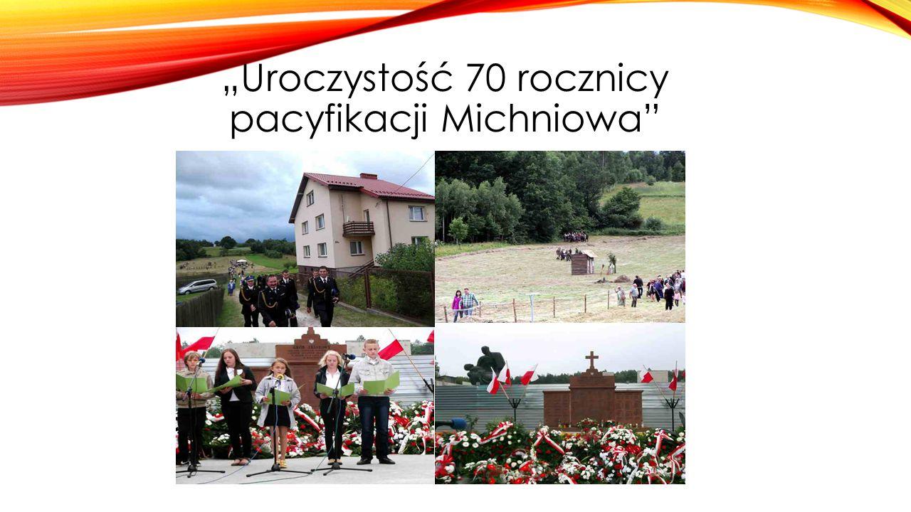 """""""Uroczystość 70 rocznicy pacyfikacji Michniowa"""""""